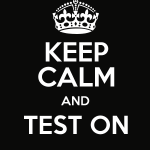 keep-calm-test-on